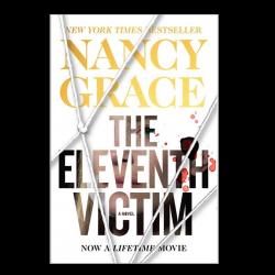 Nancy Grace AUTOGRAPHED Hardback Book- The Eleventh Victim